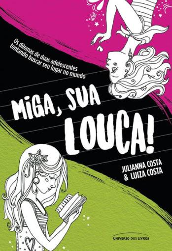 Livro Miga, sua Louca!