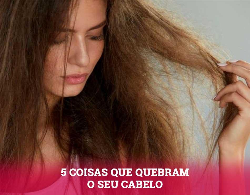 5 coisas que causam quebra capilar e quebram seus cabelos