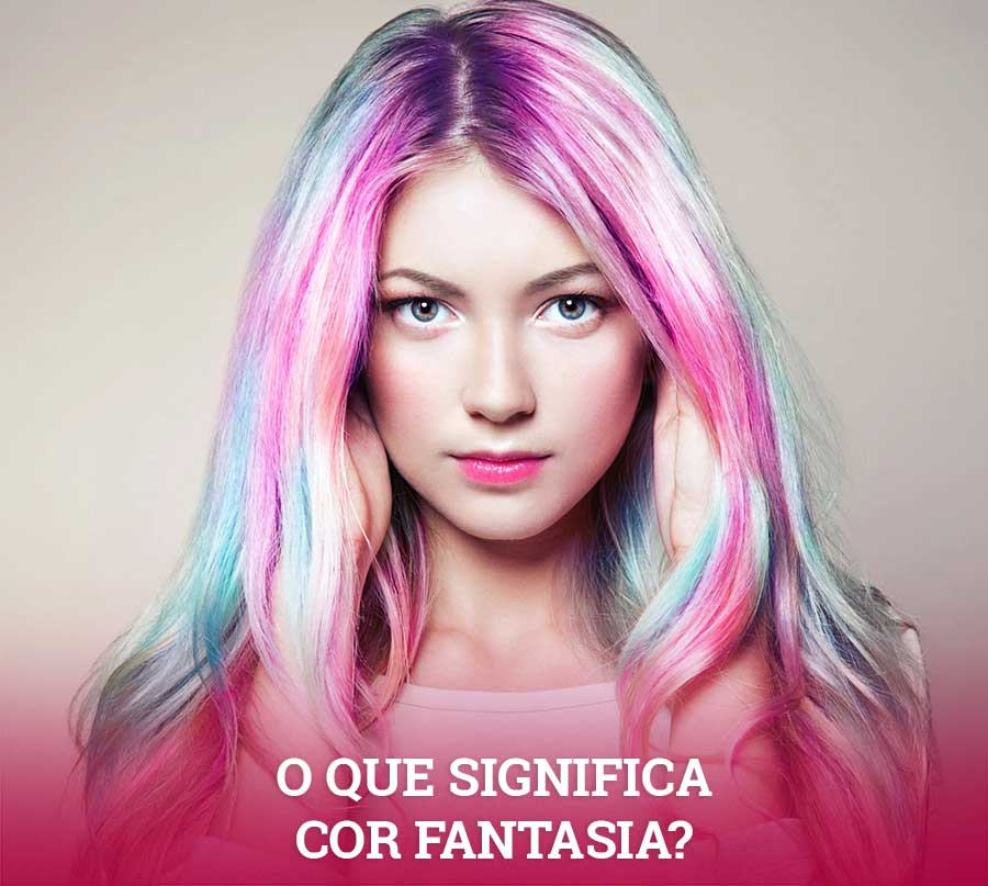 o que significa cor fantasia no cabelo